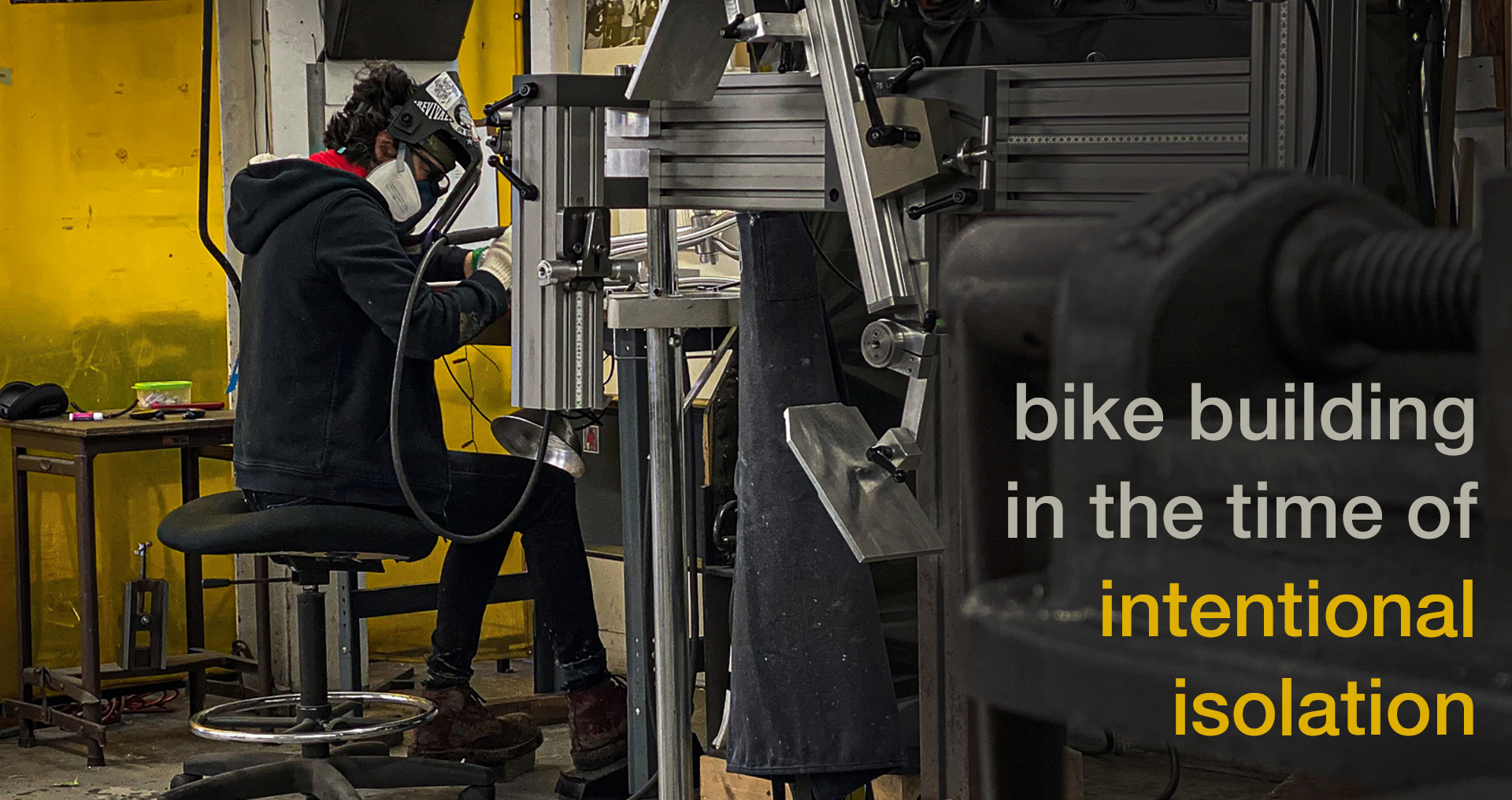 bike building in a time of intentional isolation